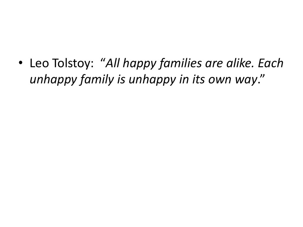 """• Leo Tolstoy: """"All happy families are alike. E..."""