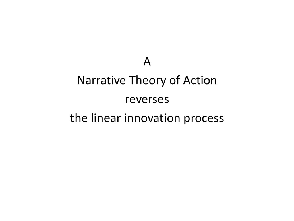 A Narrative Theory of Action reverses the linea...