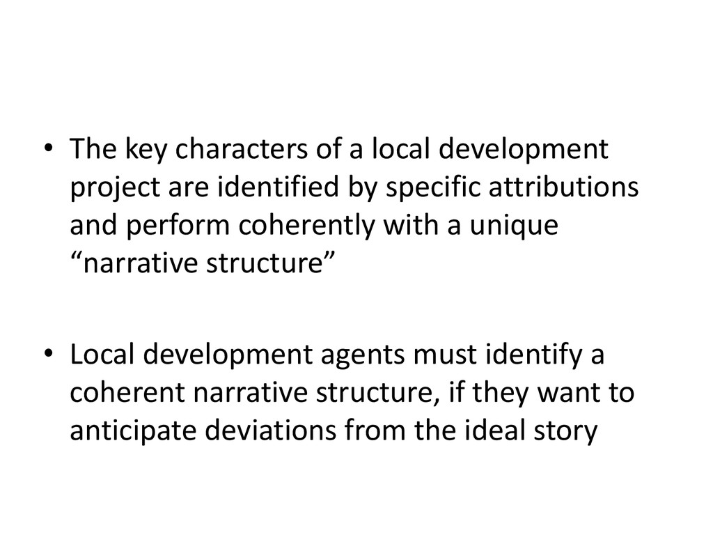 • The key characters of a local development pro...
