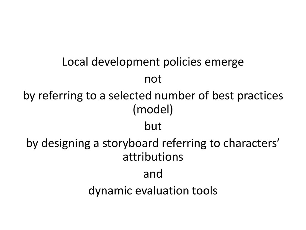 Local development policies emerge not by referr...