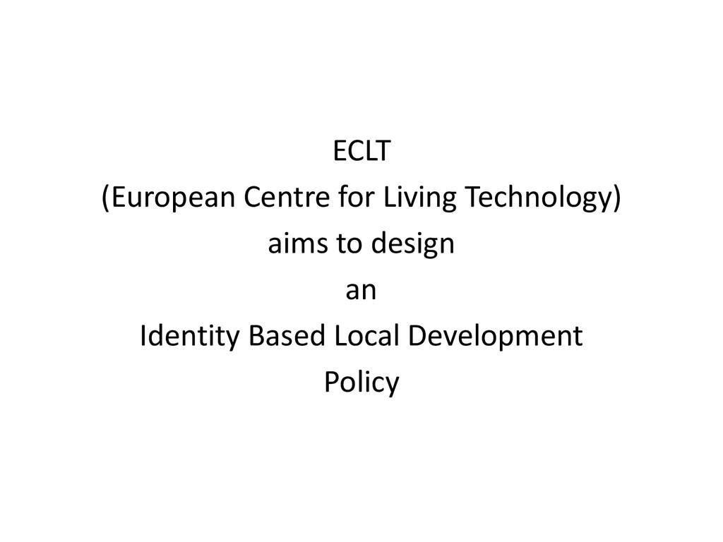 ECLT (European Centre for Living Technology) ai...
