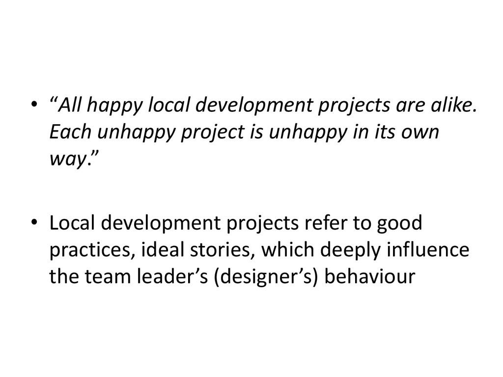 """• """"All happy local development projects are ali..."""