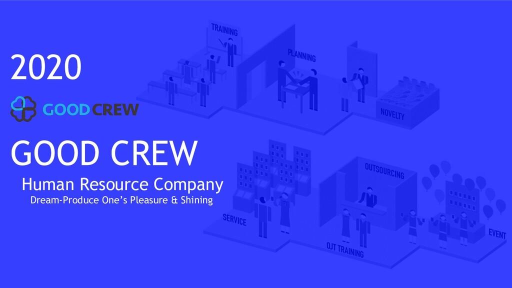 GOOD CREW  Human Resource Company    Dream-Prod...