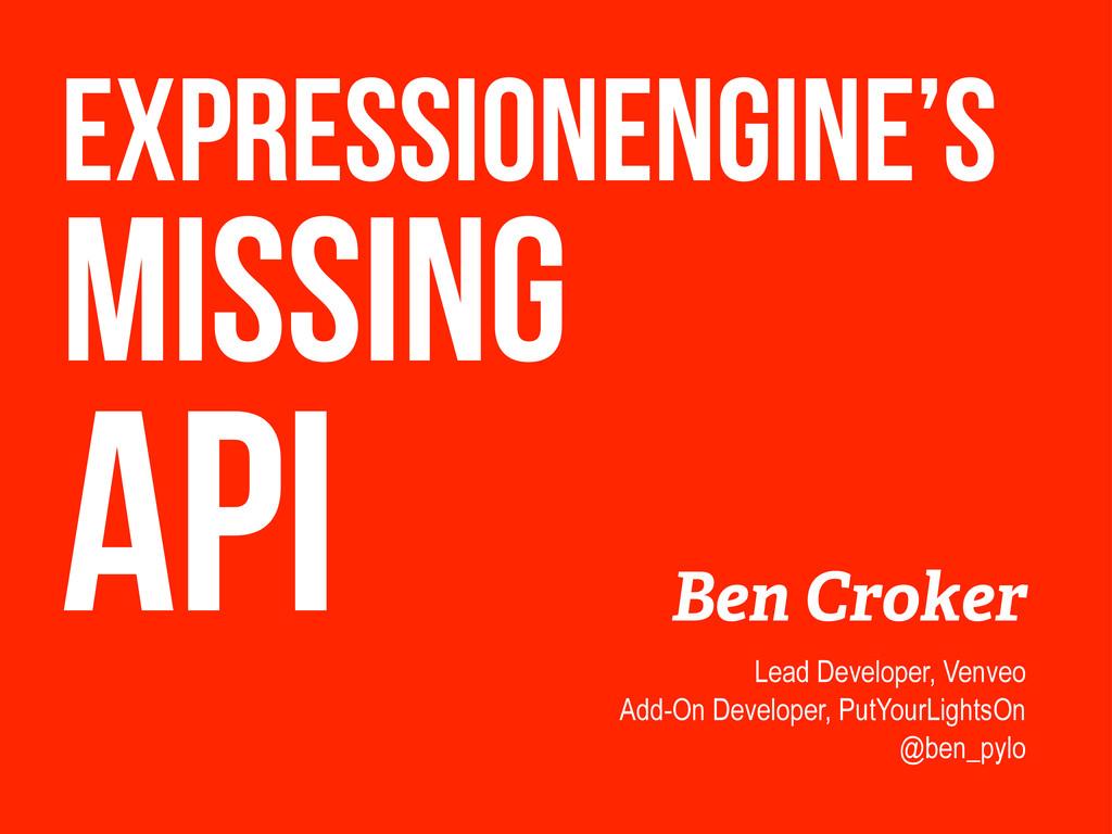 Ben Croker Lead Developer, Venveo Add-On Develo...