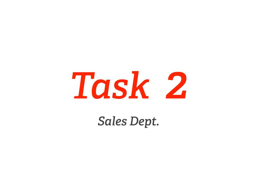 Task 2 Sales Dept.