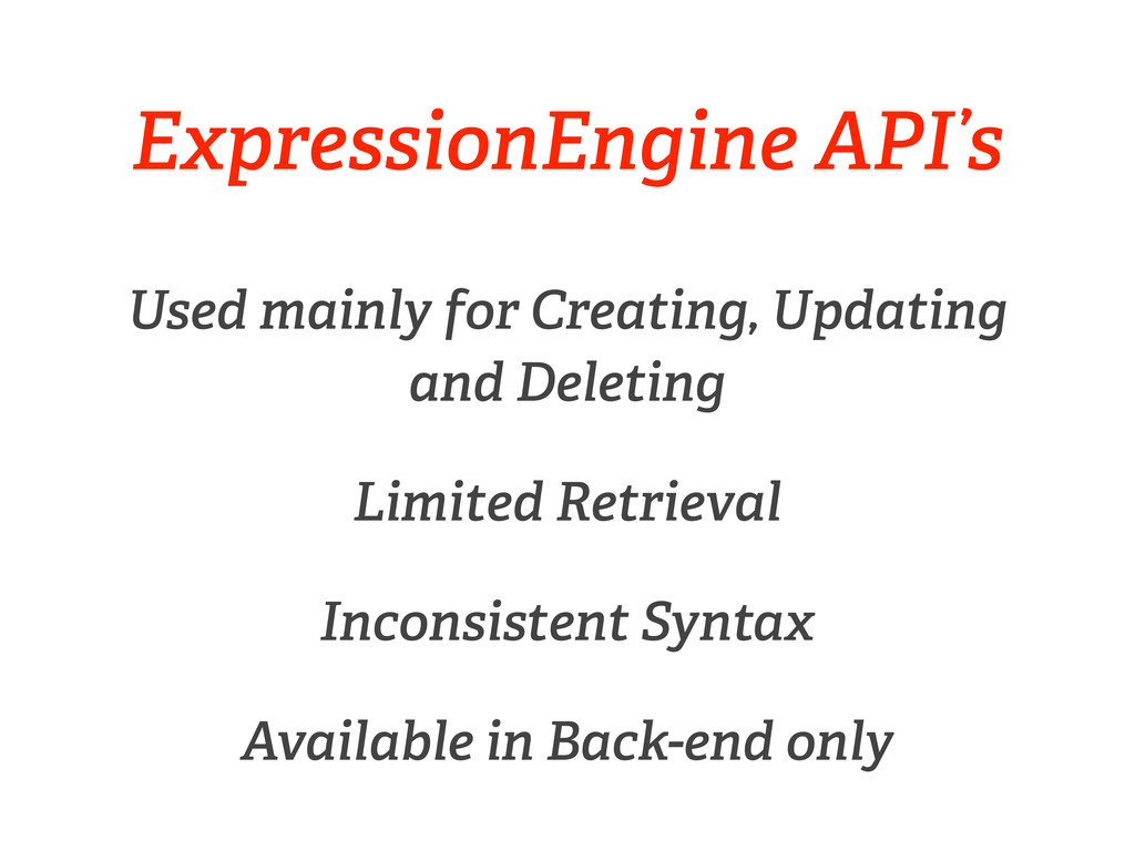 ExpressionEngine API's Used mainly for Creating...