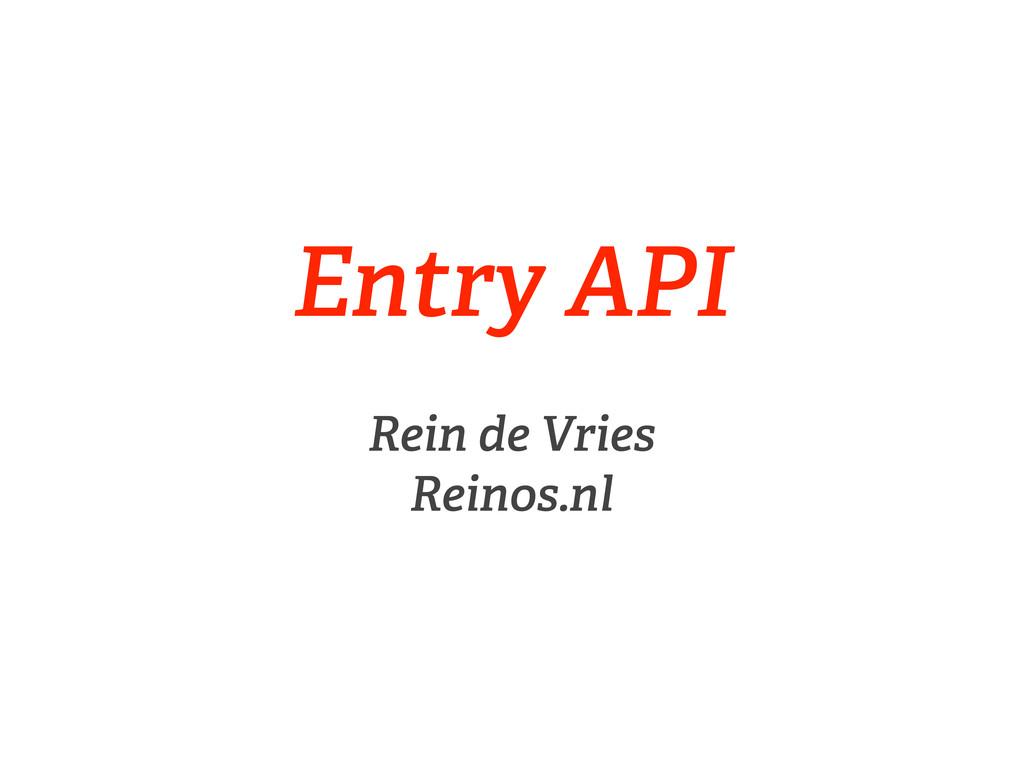 Entry API Rein de Vries Reinos.nl