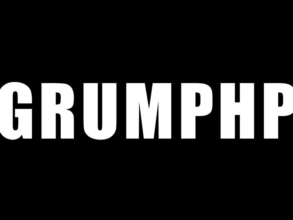 GRUMPHP