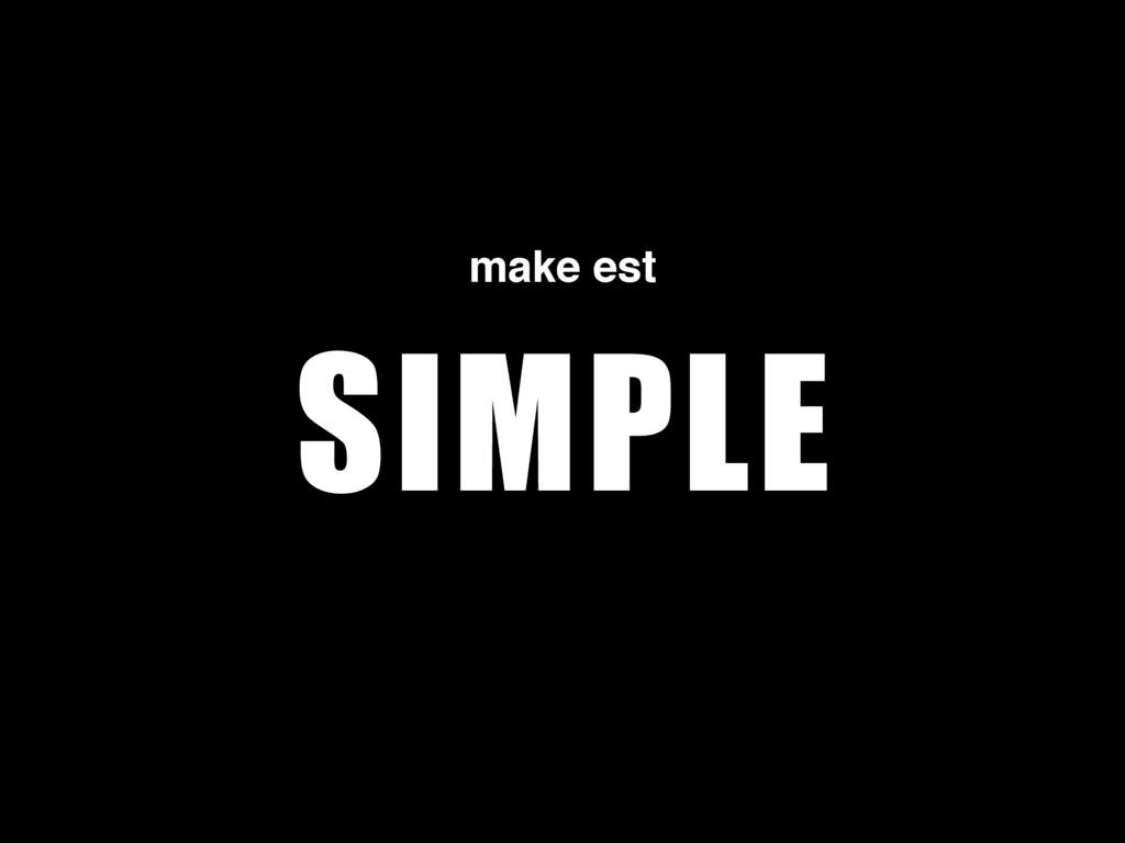 SIMPLE make est