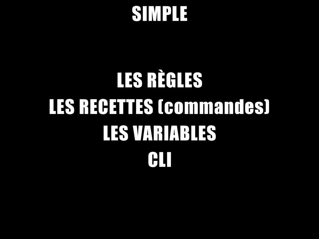SIMPLE LES RÈGLES LES RECETTES (commandes) LES ...