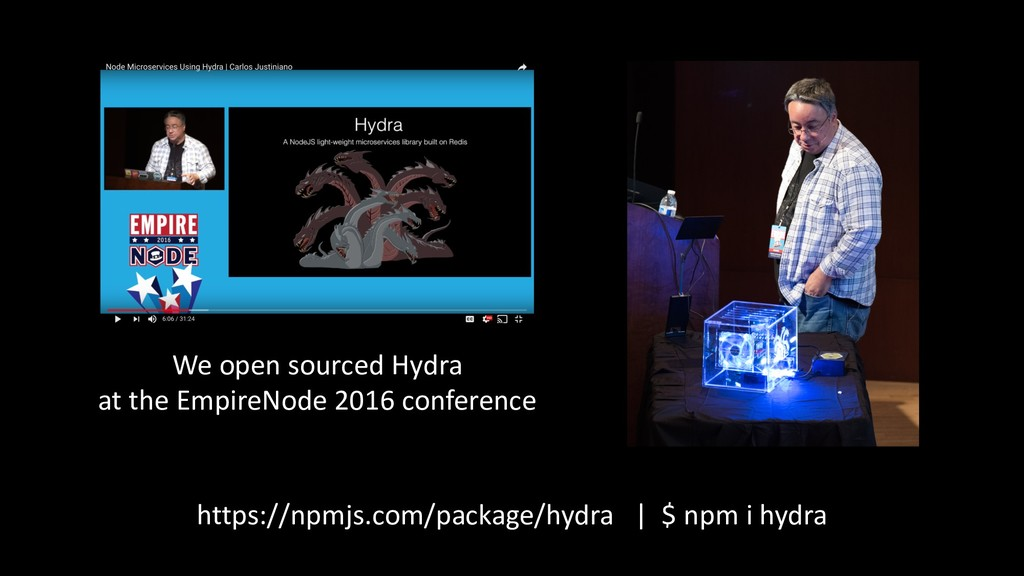 We open sourced Hydra at the EmpireNode 2016 co...