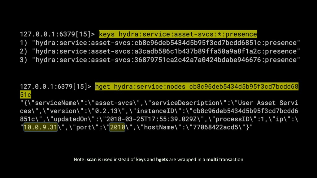 Note: scan is used instead of keys and hgets ar...
