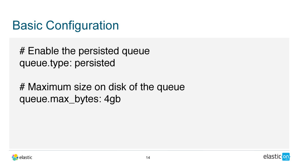 Basic Configuration 14 # Enable the persisted q...