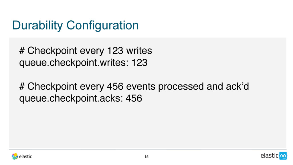 Durability Configuration 15 # Checkpoint every ...