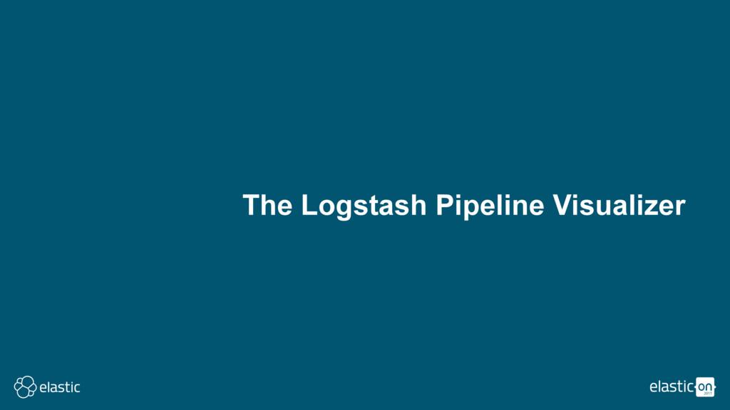 The Logstash Pipeline Visualizer