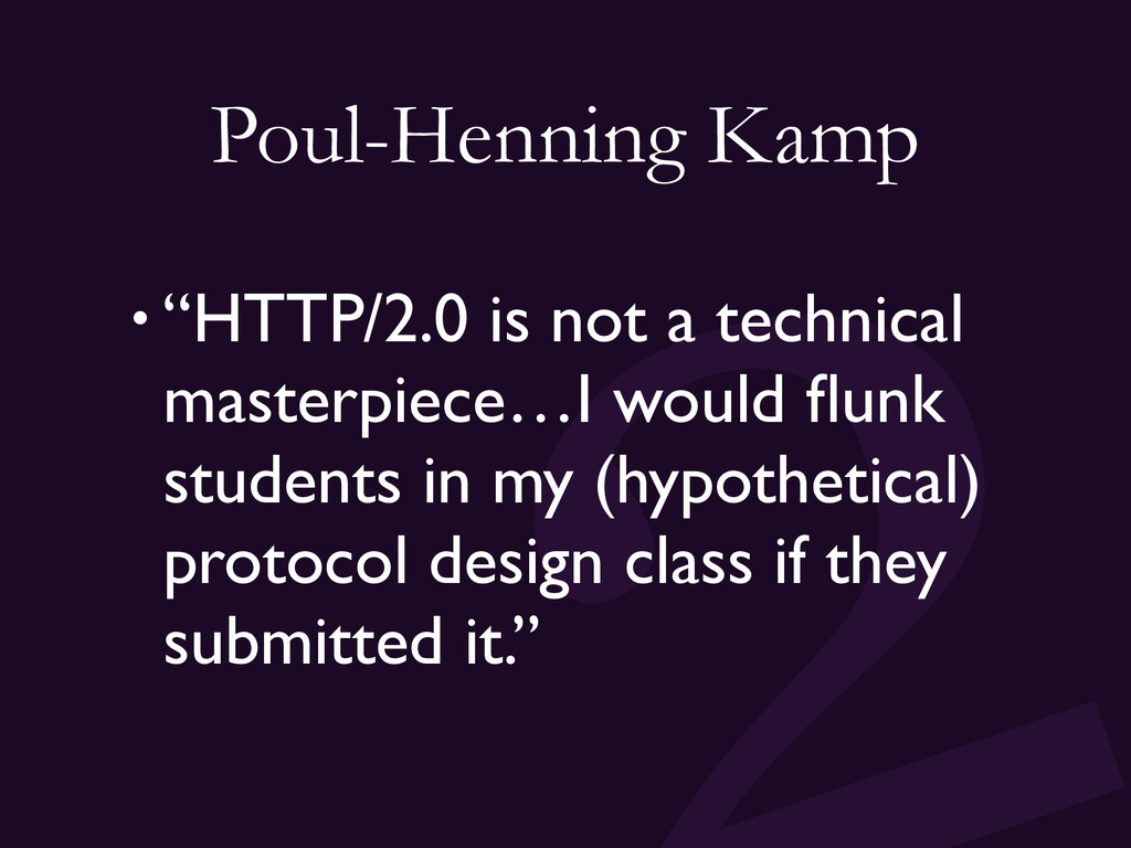 "Poul-Henning Kamp • ""HTTP/2.0 is not a technica..."