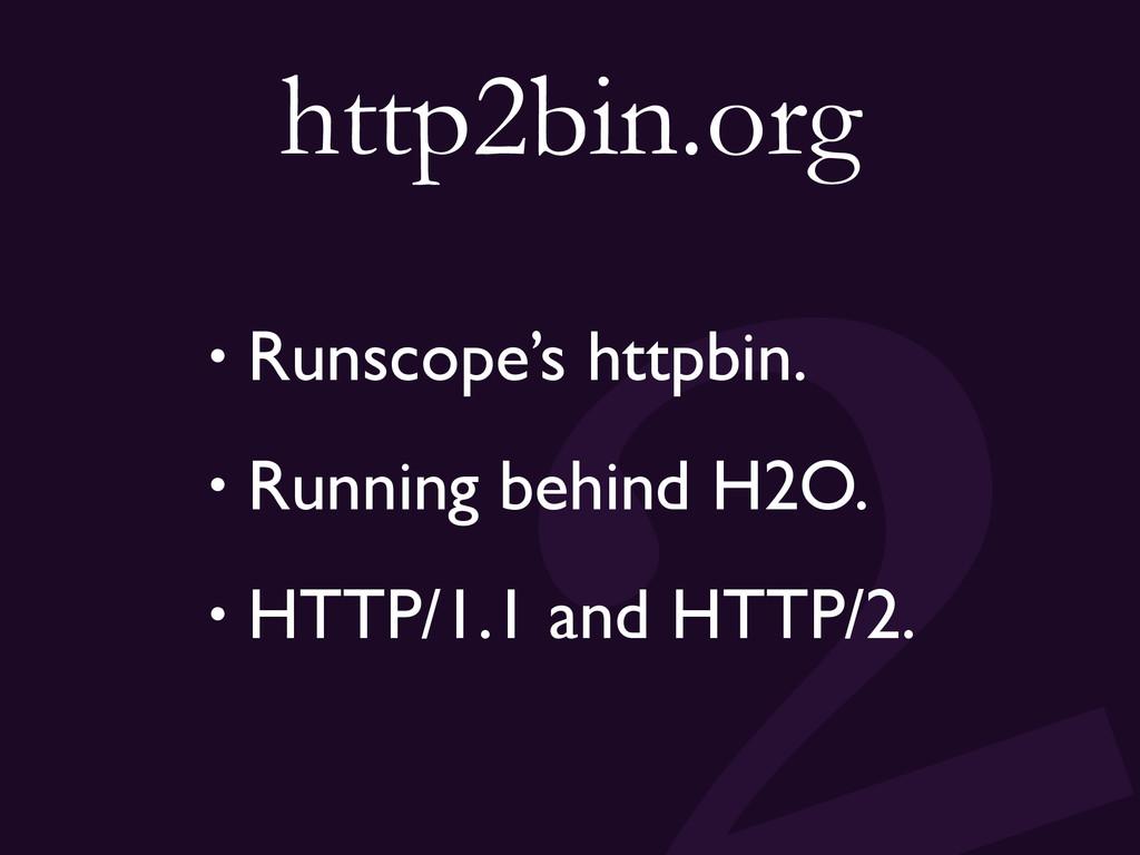 http2bin.org • Runscope's httpbin. • Running be...