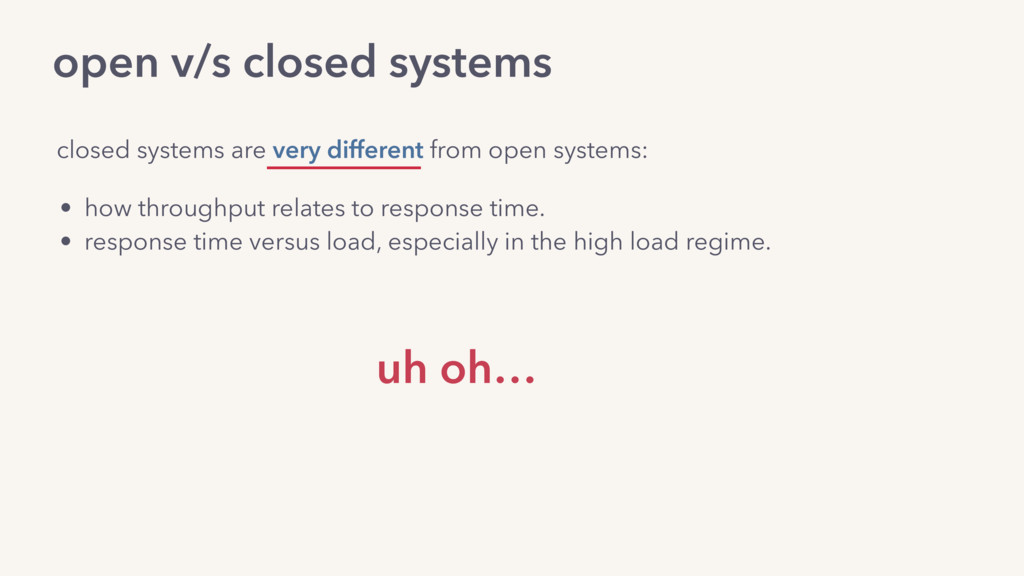 open v/s closed systems • how throughput relate...