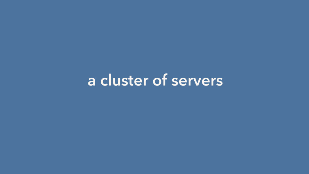 a cluster of servers