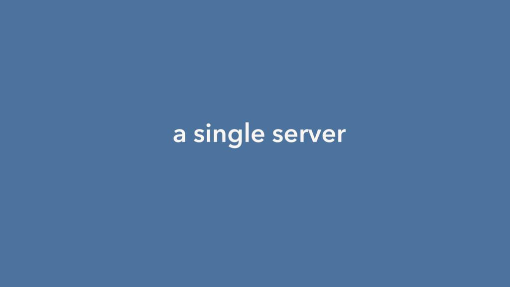a single server