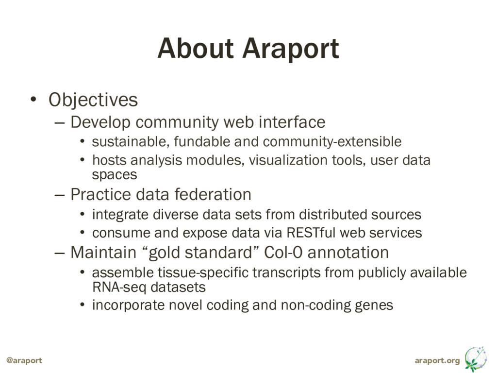 araport.org @araport About Araport • Objective...