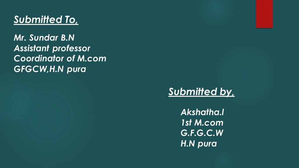 Submitted To, Mr. Sundar B.N Assistant professo...