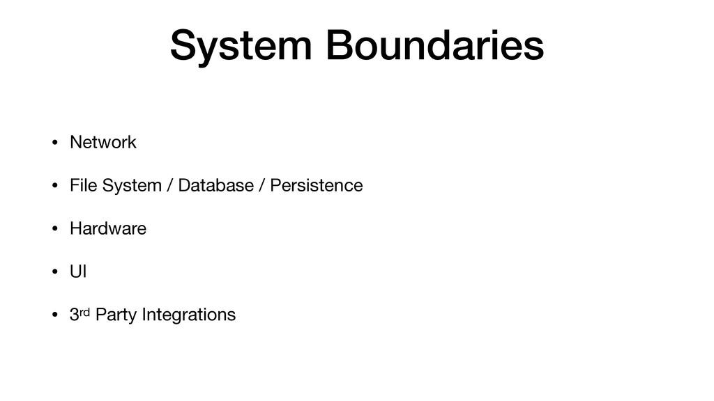 System Boundaries • Network  • File System / Da...
