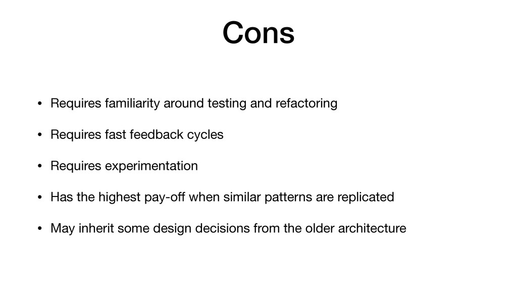 Cons • Requires familiarity around testing and ...