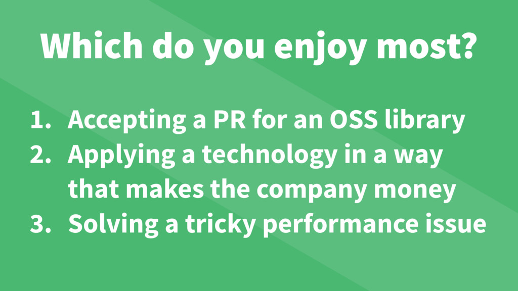 Which do you enjoy most? 1. Accepting a PR for ...