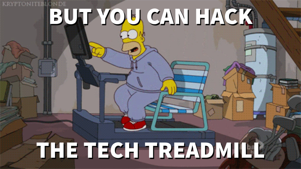 THE TECH TREADMILL BUT YOU CAN HACK