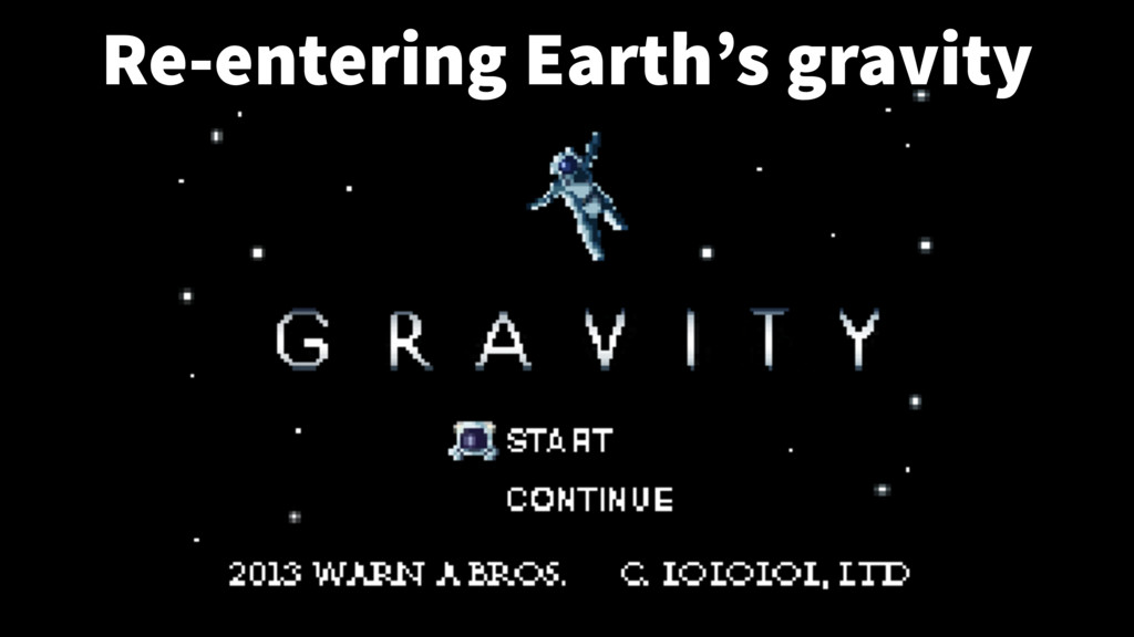Re-entering Earth's gravity