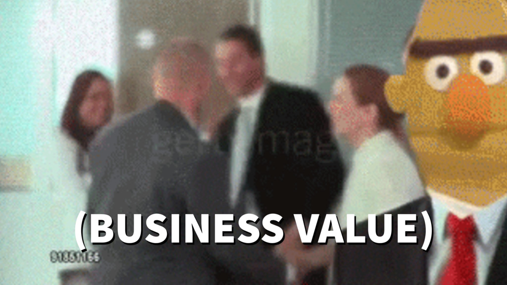 (BUSINESS VALUE)