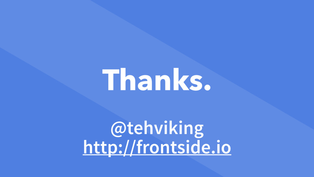 Thanks. @tehviking http://frontside.io