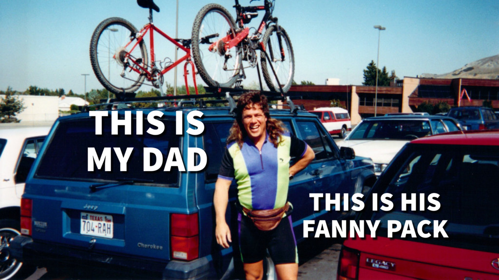 HELLO THERE. THIS IS MY DAD THIS IS HIS FANNY P...