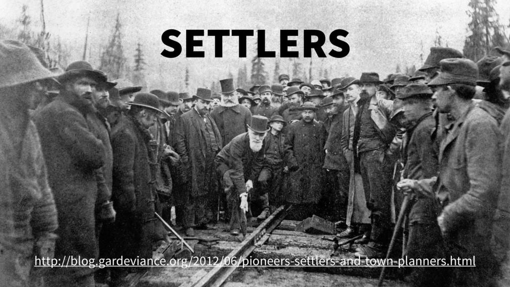 SETTLERS http://blog.gardeviance.org/2012/06/pi...