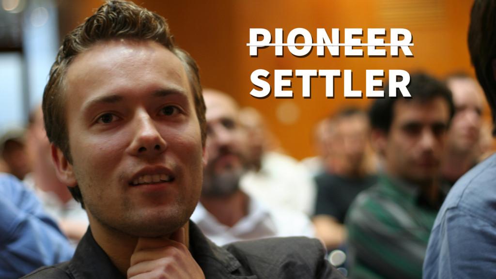 PIONEER SETTLER