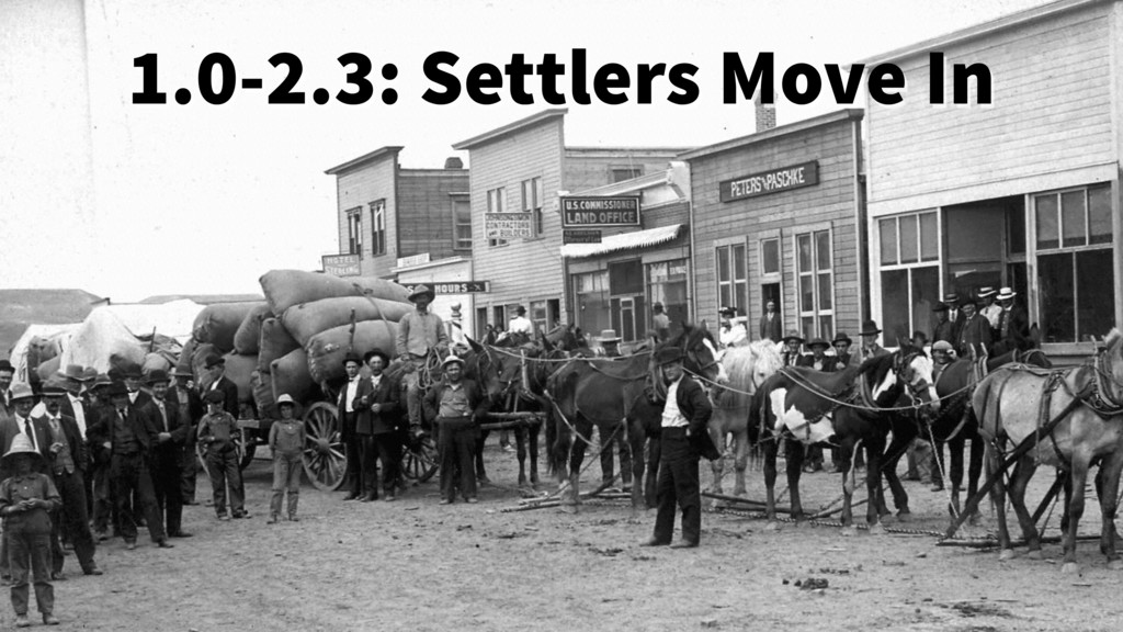 1.0-2.3: Settlers Move In