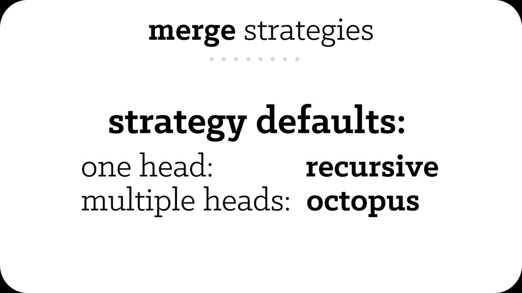 strategy defaults: one head: recursive multiple...