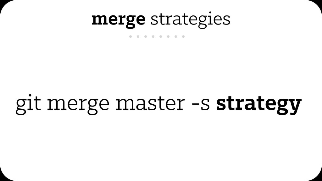 merge strategies git merge master -s strategy