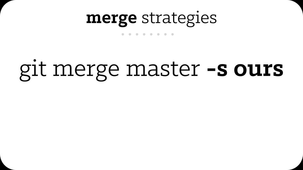 git merge master -s ours merge strategies