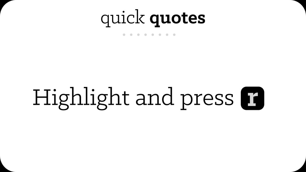 quick quotes r Highlight and press .