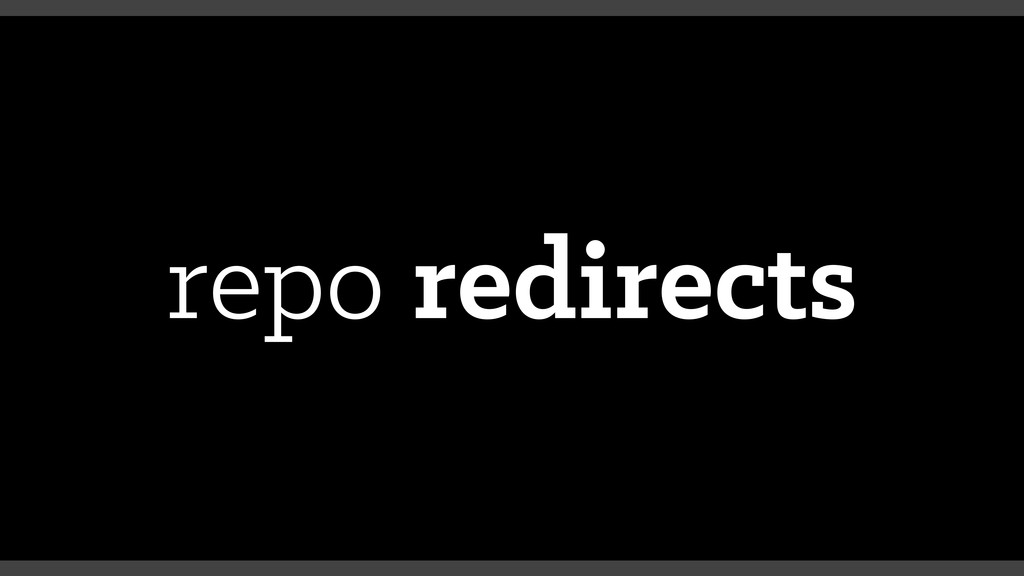repo redirects