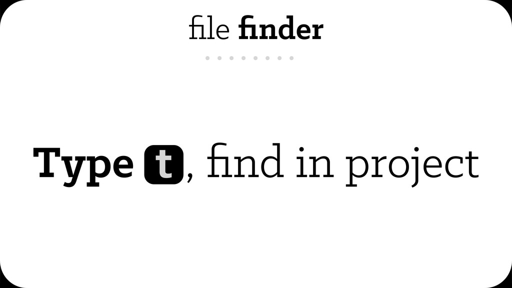 file finder Type , find in project t