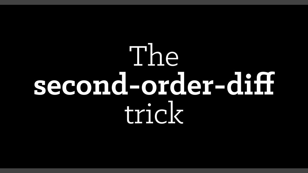 The second-order-diff trick