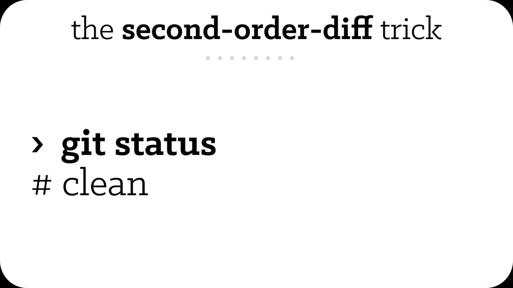 the second-order-diff trick › git status # clean