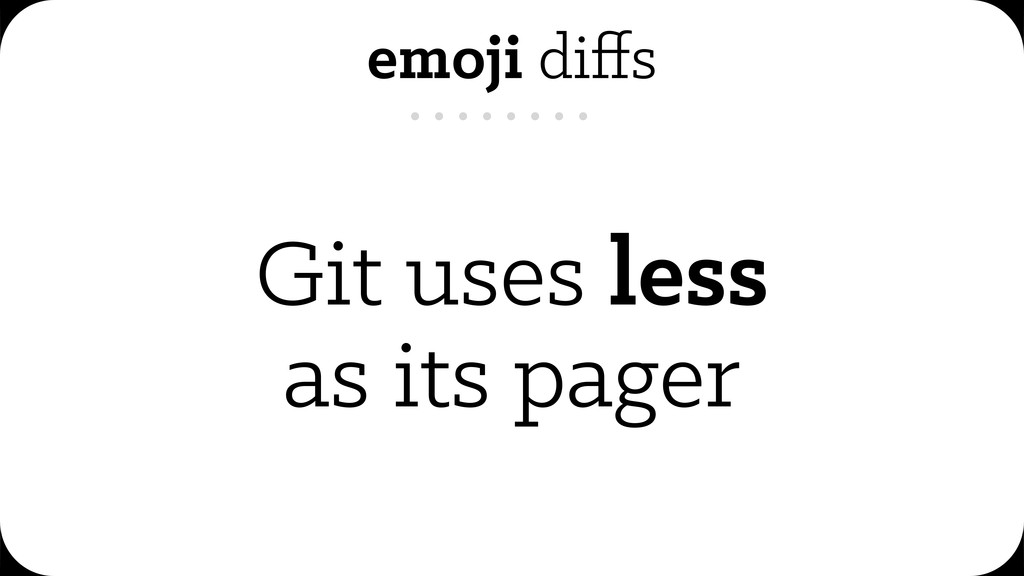 emoji diffs Git uses less as its pager
