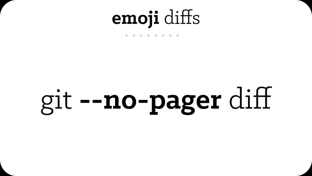 emoji diffs git --no-pager diff