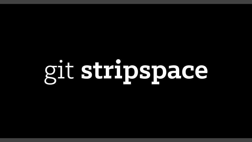 git stripspace