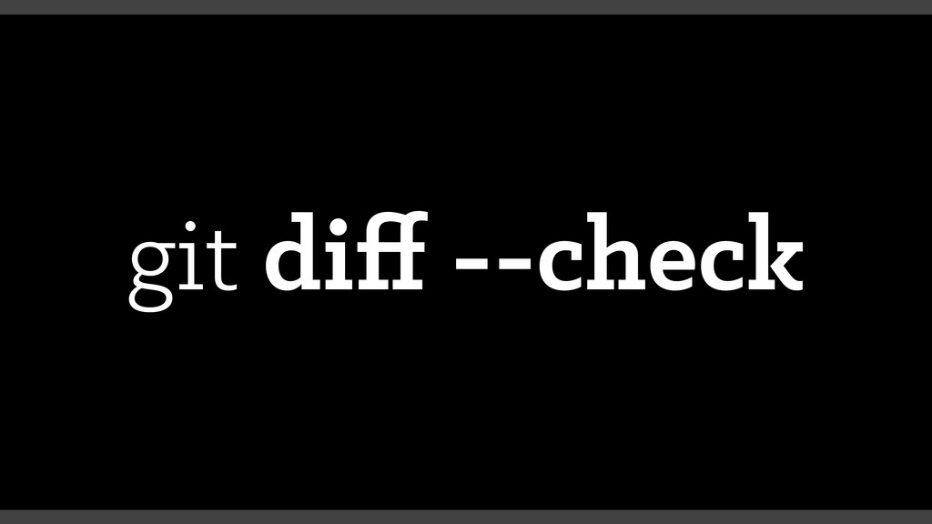 git diff --check