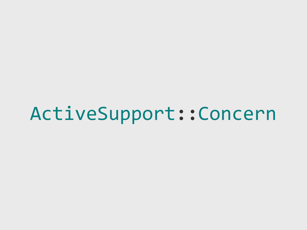 ActiveSupport::Concern